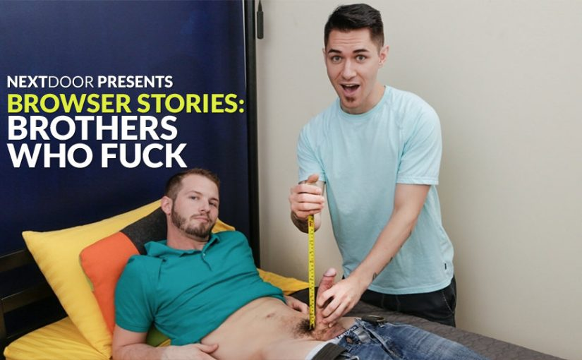 Browser Stories – Brothers Who Fuck
